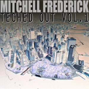 Mitchell Frederick - Teched Out Vol. 1