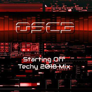 OSC3 Starting Off Techy 2018 Mix