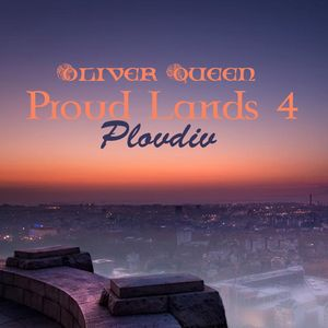 VA - Proud Lands 4: Plovdiv (mixed by Oliver Queen) (2012)