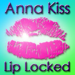 Anna Kiss - Lip Locked #174