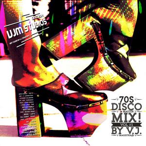 70's Disco Classics Master Mix! Vol #1 / Exclusive RMXS by V.J. MAGISTRA