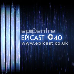 EPICENTRE - EPICAST #40