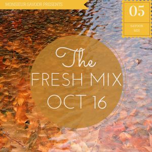 Savoor Mix #05 - Fresh Mix : OCT 16