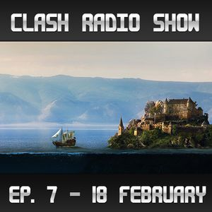 Clash Radio Show: Episode 007 (Together We Are)