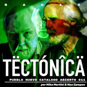 Tectónica Radio - Pueblo Nuevo Catálogo Abierto 011 por Mika Martini & Máximo Campos