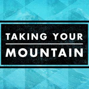 Taking Your Mountain