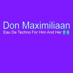 Eau De Techno No. 41 - mixed by Don Maximiliaan