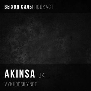 Vykhod Sily Podcast - Akinsa Guest Mix
