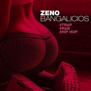BANGALICIOS by ZENO -  Trap   R&B   Hip Hop