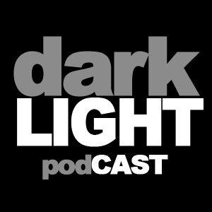 darkLIGHT podcast episode 3