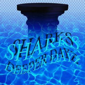 SH∀RKS - Deeper Dayz