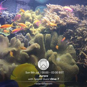 Aurora w/ Olive T - Radar Radio - 9th July 2017