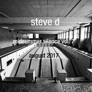 Steve D - Midsummer Silence vol. 7 (August 2017)