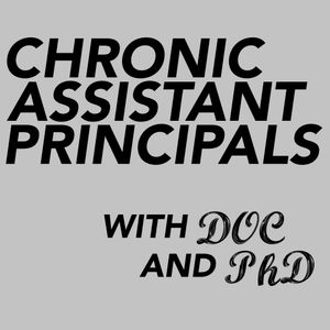 Chronic Assistant Principals #10