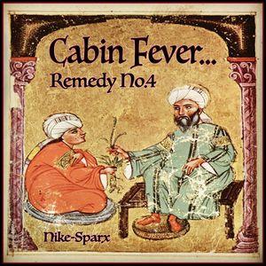 Cabin Fever... Remedy No.4