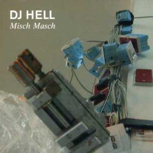 DJ Hell - Misch Masch Mix