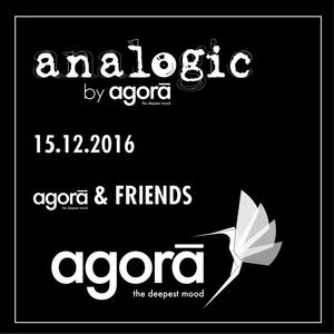 #analogic by agorā / 15.12.2016 / agorā & FRIENDS