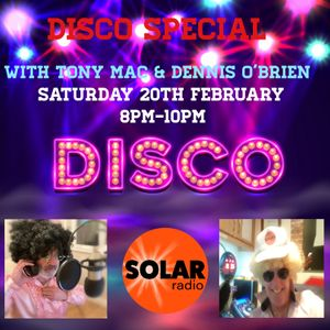 SOLAR RADIO DISCO SPECIAL WITH TONY MAC & DENNIS O'BRIEN
