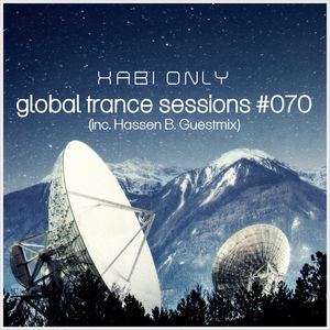 Xabi Only - Global Trance Sessions #070 (inc. Hassen B Guestmix) [27-02-2013]
