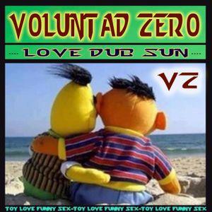 VOLUNTAD ZERO- Love Dub Sun
