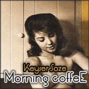 Keyser Soze - Morning Coffee . 001 @ Houseradio.pl