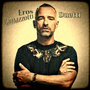 Eros Ramazzotti - The Duets