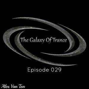 The Galaxy Of Trance Episode 029