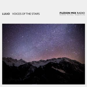Luijo - Voices of the Stars - | Fuzion Mix Radio - Buenos Aires, Argentina |