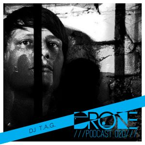 DRONE Podcast 020 - Dj T.A.G.
