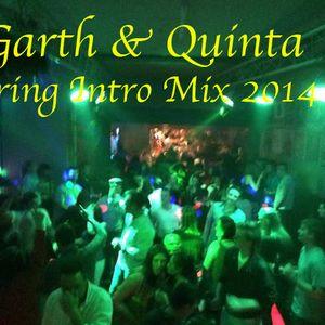 Garth & Quinta - Spring Intro Mix