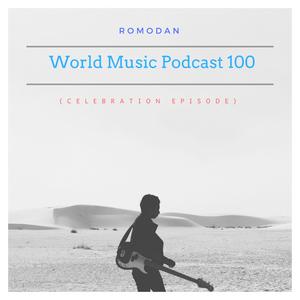 World Music Podcast 100 (Celebration Episode)