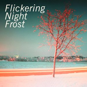Flickering Night Frost - Kritzkom mix, March 2011