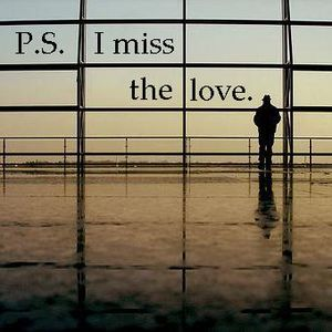 P.S. - I miss the love.