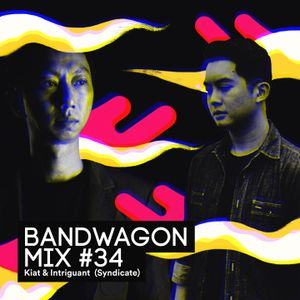 Bandwagon Mix #34 - Kiat & Intriguant