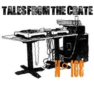 Tales From The Crate Radio Show #108 Part 01