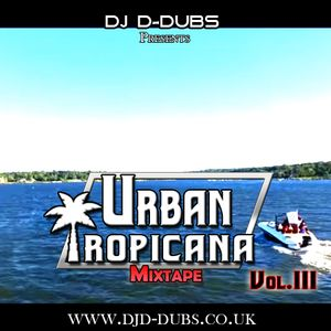 Urban Tropicana Vol.3 Dancehall , Soca , Reggaeton , Afrobeats , R&B