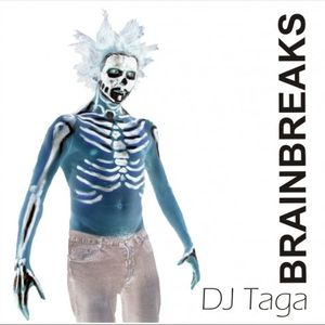 DJ TAGA - BRAINEBREAKS