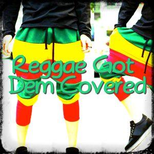 REGGAE GOT DEM COVERED