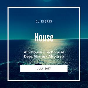 Dj Eigris July 2017_House_Deep House_Tech House_Afro House