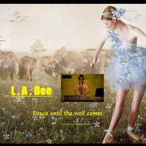 - L.A.Dee - Dance until the wolf comes 25.02.2013
