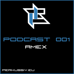 PERKUSSIV-PODCAST001 by Amex