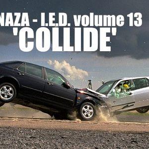 NAZA - I.E.D.volume:13 'COLLIDE'