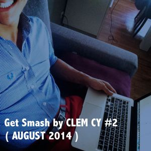Get Smash by CLEM CY' #2  (AUGUST 2014 )