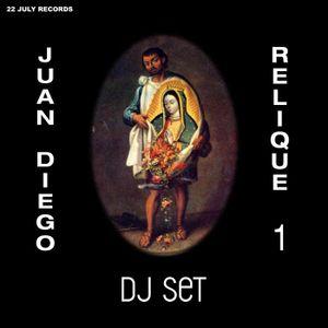 Juan Diego - Relique 1 (DJ Set)