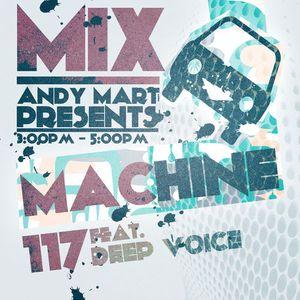 Andy Mart feat. Deep Voice - Mix Machine@DI.FM 117