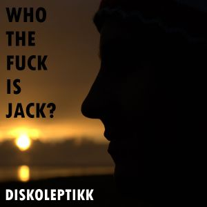 Who the fuck is Jack? [9.10.2012]