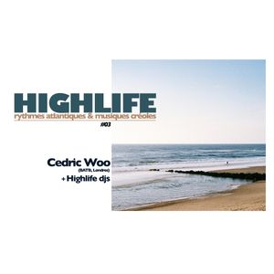 HIGHLIFE Edition #03 | Highlife Djs