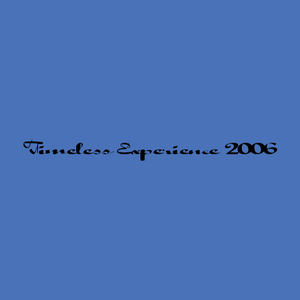 """Timeless Experience 2006"" CD1"