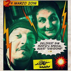 "DELIFEST 54# PUNTATA 24-03-2016 SPECIAL GUEST ""DAVIDONE"""