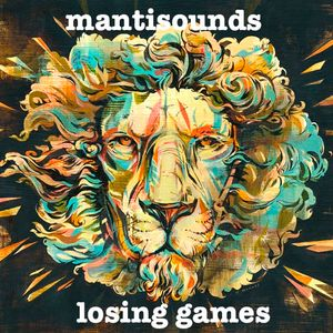 mantisounds - losing games